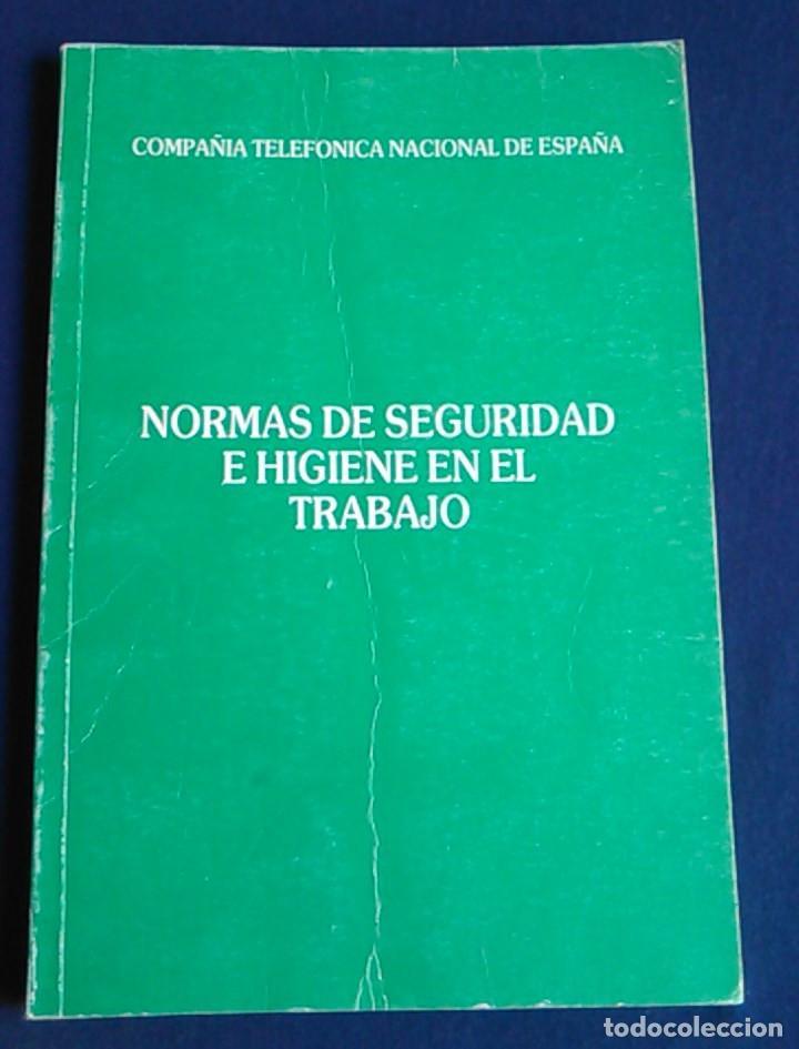 MANUAL NORMAS DE SEGURIDAD E HIGIENE EN EL TRABAJO, TELEFÓNICA. 1988. (Libros de Segunda Mano - Ciencias, Manuales y Oficios - Otros)