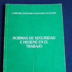 Libros de segunda mano: MANUAL NORMAS DE SEGURIDAD E HIGIENE EN EL TRABAJO, TELEFÓNICA. 1988.. Lote 108081139
