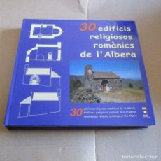 Libros de segunda mano: 30 EDIFICIS RELIGIOSOS ROMÀNICS DE L'ALBERA. Lote 108244351