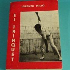 Libros de segunda mano: EL TRINQUET. LORENZO MILLO. Lote 108263619