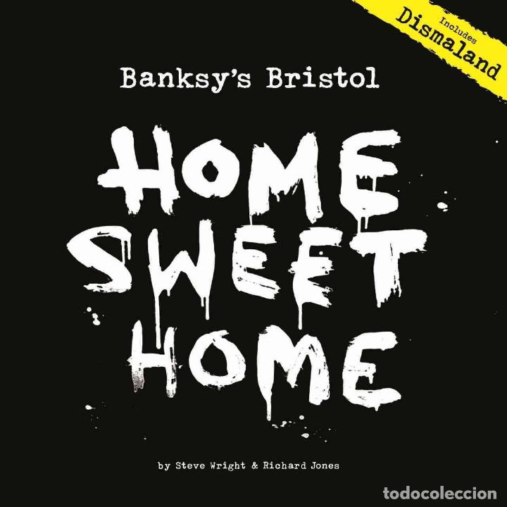 BANKSY´S BRISTOL HOME SWEET HOME STEVE WRIGTH & RICHARD JONES TANGENT BOOKS 2016 INCLUDES DISMALAND (Libros de Segunda Mano - Bellas artes, ocio y coleccionismo - Otros)