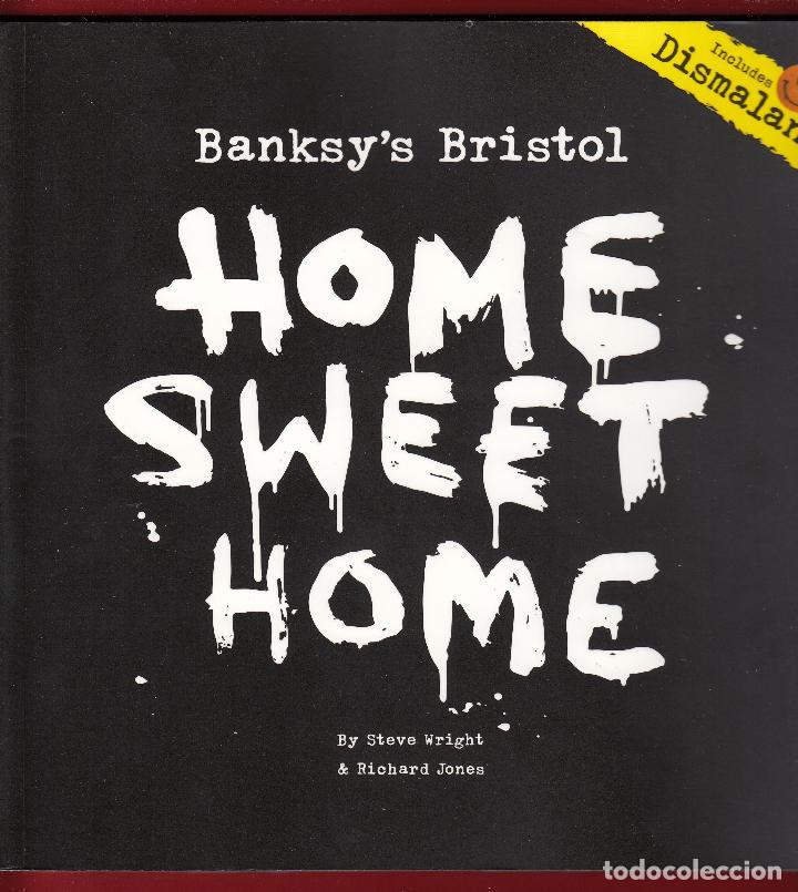 Libros de segunda mano: BANKSY´S BRISTOL HOME SWEET HOME STEVE WRIGTH & RICHARD JONES TANGENT BOOKS 2016 INCLUDES DISMALAND - Foto 12 - 221441912