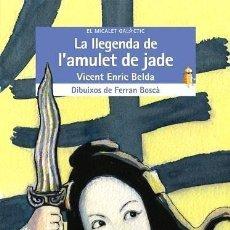 Libros de segunda mano: LA LLEGENDA DE L'AMULET DE JADE - VICENT ENRIC BELDA - EDITORIAL BROMERA - EN VALENCIÀ / CATALÀ. Lote 108299807