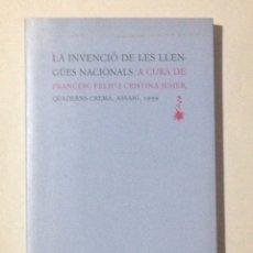 Libros de segunda mano: LA INVENCIÓ DE LES LLENGÜES NACIONALS. (A CURA DE F. FELIU I C. JUHER).. Lote 108352626