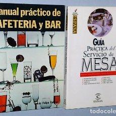Libros de segunda mano: GUIA PRACTICA DEL SERVICIO DE MESA - MANUAL PRÁCTICO DE CAFETERÍA Y BAR (2 LIBROS).. Lote 108354303