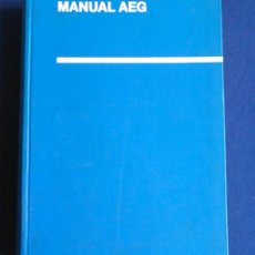 Libros de segunda mano: MANUAL AEG, REVISTA TÉCNICA CIENTÍFICA DE LA ELECTROTECNIA. 1967.. Lote 108389047