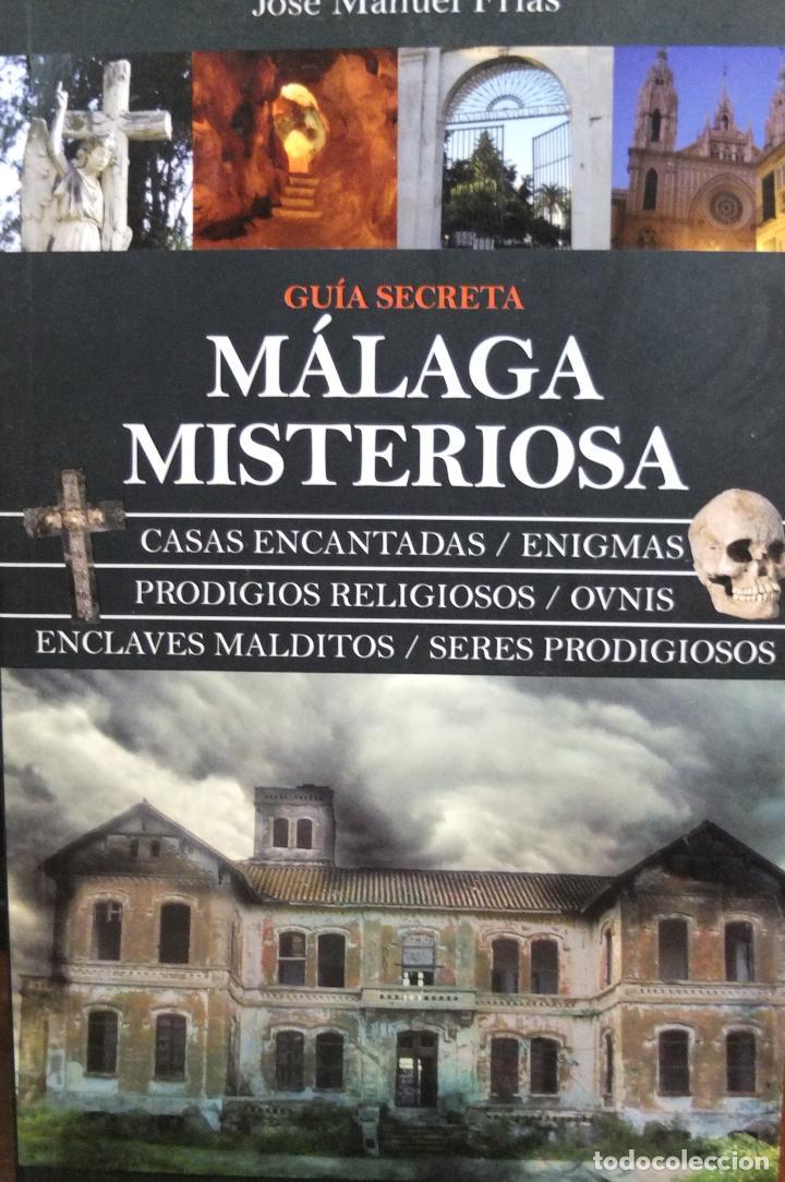 GUIA SECRETA MALAGA MISTERIOSA -JOSE MANUEL FRIAS -ALMUZARA (Libros de Segunda Mano - Ciencias, Manuales y Oficios - Otros)