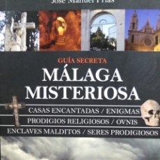 Livros em segunda mão: GUIA SECRETA MALAGA MISTERIOSA -JOSE MANUEL FRIAS -ALMUZARA . Lote 108400679