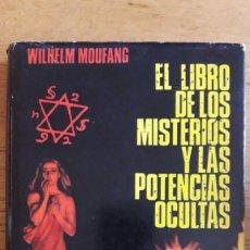 Libros de segunda mano: EL LIBRO DE LOS MISTERIOS Y LAS POTENCIAS OCULTAS / WILHELM MOUFANG / EDIT. LUIS DE CARALT / 1ª EDIC. Lote 108420207