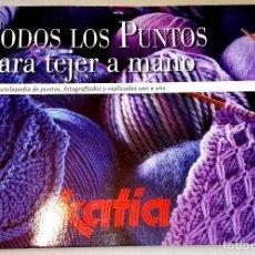 Libros de segunda mano: TODOS LOS PUNTOS PARA TEJER A MANO - KATIA 2013. Lote 108424995