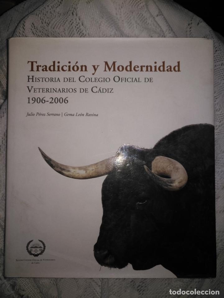 TRADICIÓN Y MODERNIDAD. HISTORIA COLEGIO OFICIAL DE VETERINARIOS CÁDIZ CABALLOS CERDOS BURROS PERRO (Libros de Segunda Mano - Ciencias, Manuales y Oficios - Otros)
