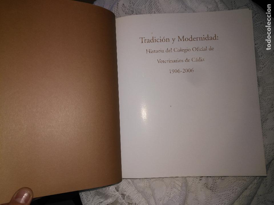 Libros de segunda mano: TRADICIÓN Y MODERNIDAD. HISTORIA COLEGIO OFICIAL DE VETERINARIOS CÁDIZ caballos cerdos burros perro - Foto 4 - 108432063