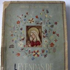 Libros de segunda mano: L-3387. LEYENDAS DE LA VIRGEN. J. Y J. THARAUD. TRADUCCIÓN M. MANENT. AÑO 1942.. Lote 108457507