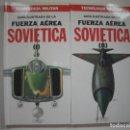 Libros de segunda mano: GUIA ILUSTRADA DE TECNOLOGIA MILITAR: FUERZA AEREA SOVIETICA. Lote 108656311