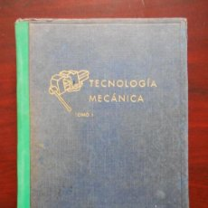 Libros de segunda mano: TECNOLOGIA MECANICA - TOMO I (7W). Lote 108708355