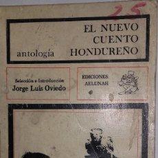 Libros de segunda mano: EL NUEVO CUENTO HONDUREÑO - ANTOLOGÍA - HECHO EN HONDURAS - PRIMERA EDICIÓN 1983 - AELUNAH. Lote 108789979