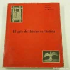 Libros de segunda mano: EL ARTE DEL HIERRO EN GALICIA, AMELIA GALLEGO DE MIGUEL, 1963, MADRID. 22X26,5CM. Lote 108793647