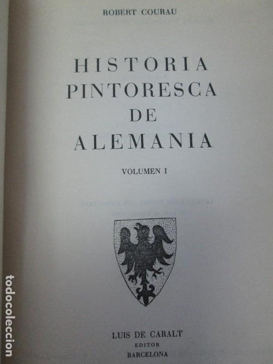 Libros de segunda mano: HISTORIA PINTORESCA DE ALEMANIA. TOMO I Y II. ROBERT COURAU. EDITOR LUIS DE CARALT 1966. - Foto 8 - 108794119