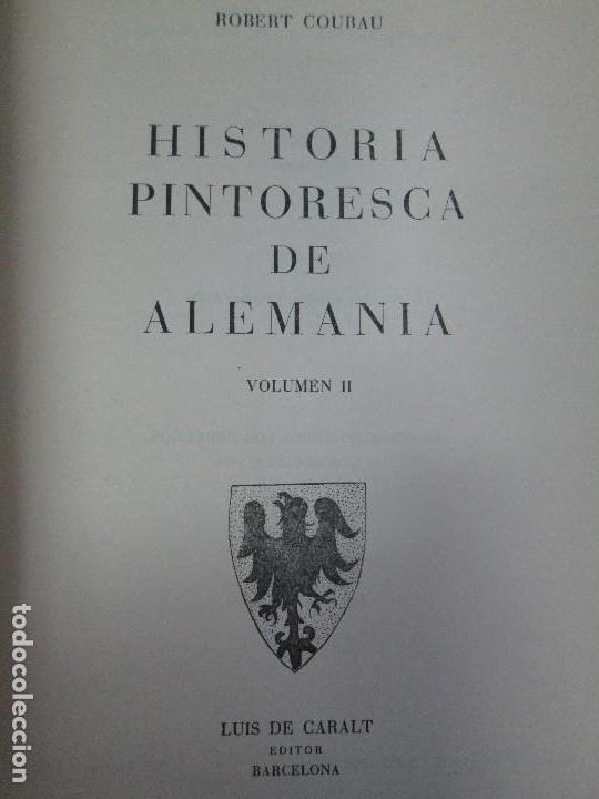 Libros de segunda mano: HISTORIA PINTORESCA DE ALEMANIA. TOMO I Y II. ROBERT COURAU. EDITOR LUIS DE CARALT 1966. - Foto 21 - 108794119