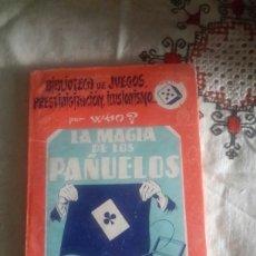 Libros de segunda mano: LA MAGIA DE LOS PAÑUELOS, LIBRO DE MAGIA DE 1957. Lote 108808451