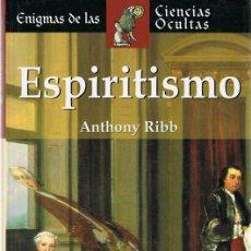 Libros de segunda mano: ESPIRITISMO ANTHONY RIBB. Lote 108826435
