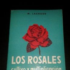 Libros de segunda mano: LIBRO LOS ROSALES GUIA AGRICOLA PHILIPS SUPLEMENTO GRATUITO NUM 7 EDITORIAL PARANINFO. Lote 108836860
