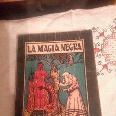 Libros de segunda mano: LA MAGIA NEGRA LIBRO DE 1957 EDICIÓN DE 2000 UNIDADES. Lote 108839524