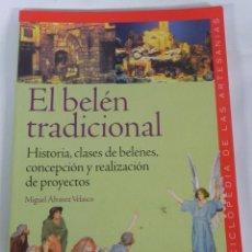 Libros de segunda mano: ANTIGUO LIBRO EL BELÉN TRADICIONAL, MIGUEL ALVAREZ VELASCO, EDITORIAL CEAC, AÑO 2004, TIENE 181 PGS.. Lote 108860931