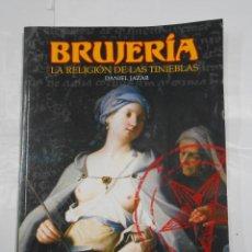 Libros de segunda mano: BRUJERÍA. - LA RELIGIÓN DE LAS TINIEBLAS - JAZAR, DANIEL. TDK326. Lote 108874511