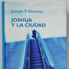 Libros de segunda mano: JOSHUA Y LA CIUDAD.- JOSEPH F.GIRZONE.EDITORIAL RBA-2006. Lote 108884179