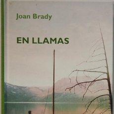 Libros de segunda mano: JOAN BRADY.- EN LLAMAS-EDITORIAL RBA-2006. Lote 108884495