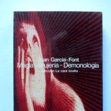 Libros de segunda mano: MAGIA-BRUJERÍA-DEMONOLOGÍA. JUAN GARCÍA FONT. EDITORIAL GLOSA 1977. ILUSTRADO. 282 PAGS.. Lote 119094006