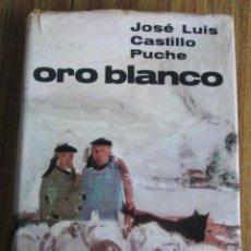 Libros de segunda mano: ORO BLANCO - POR JOSÉ LUIS CASTILLO PUCHE- ED. CID - MADRID 1963. Lote 108890395