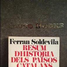 Libros de segunda mano: RESUM D´HISTORIA DELS PAISOS CATALANS. FERRAN SOLDEVILA. BARCELONA 1974. CATALAN ( CATALA). ILUSTRAD. Lote 108902647