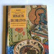 Libros de segunda mano: MOSAICOS DECORATIVOS - MATERIALES, TECNICAS, PROYECTOS - ELAINE M. GOODWIN. Lote 108965887