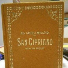 Libros de segunda mano: EL LIBRO MAGNO DE SAN CIPRIANO. TESORO DEL HECHICERO. EDITORIAL HUMANITAS, 1985. TAPA DURA. 385 PAGI. Lote 109030259