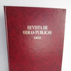 Libros de segunda mano: REVISTA DE OBRAS PUBLICAS 1853. COLEGIO DE INGENIEROS DE CAMINOS CANALES Y PUERTOS. 1994.. Lote 109042747