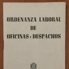 Libros de segunda mano: ORDENANZA LABORAL DE OFICINAS Y DESPACHOS. AÑO 1972. Lote 109044747
