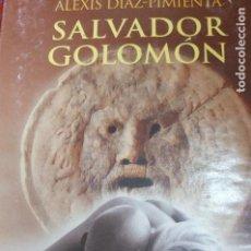 Libros de segunda mano: SALVADOR GOLOMON -ALEXIS DIAZ PIMIENTA -ALGAIDA . Lote 109045555