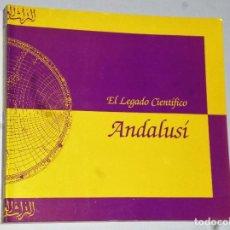 Libros de segunda mano: EL LEGADO CIENTIFICO ANDALUSI. . Lote 109057479