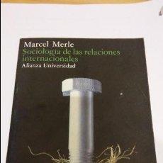 Libros de segunda mano: SOCIOLOGÍA DE LAS RELACIONES INTERNACIONALES. MARCEL MERLE. Lote 109065775