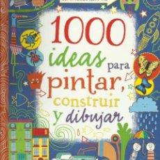 Libros de segunda mano: 1000 IDEAS PARA PINTAR CONSTRUIR Y DIBUJAR. ACTIVIDADES USBORNE. Lote 109066535