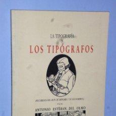 Libros de segunda mano: TIPOGRAFÍA Y LOS TIPÓGRAFOS, LA (RECUERDOS DEL ARTE DE IMPRIMIR Y DE SUS HOMBRES). Lote 109070931
