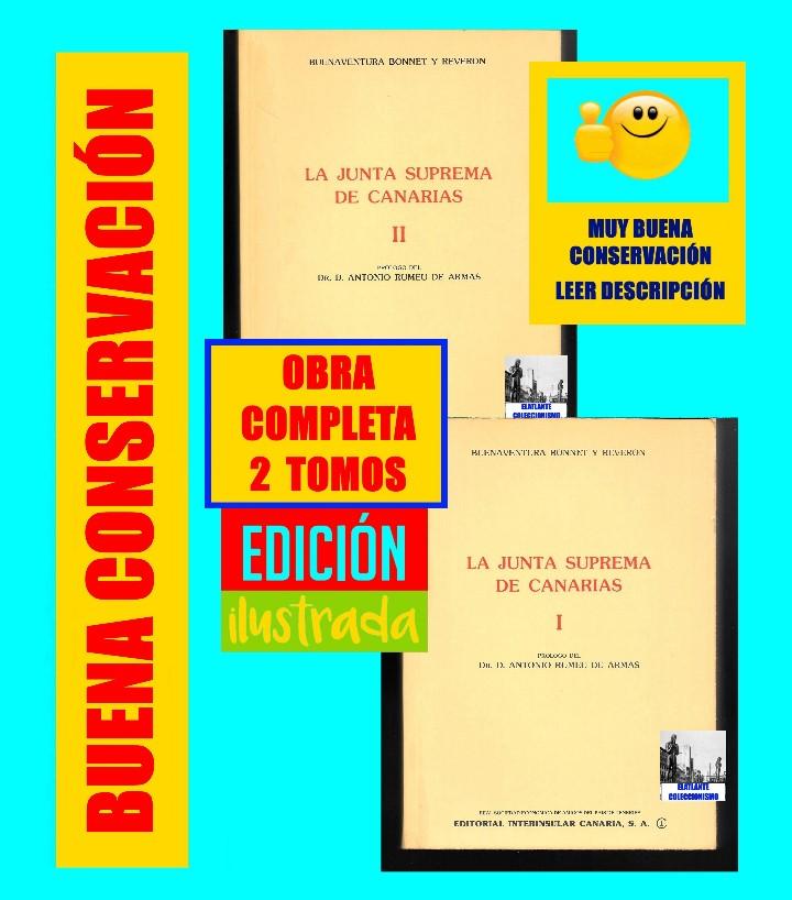 LA JUNTA SUPREMA DE CANARIAS I Y II BUENAVENTURA BONNET Y REVERÓN ANTONIO RUMEU DE ARMAS - HISTORIA (Libros de Segunda Mano - Historia - Otros)