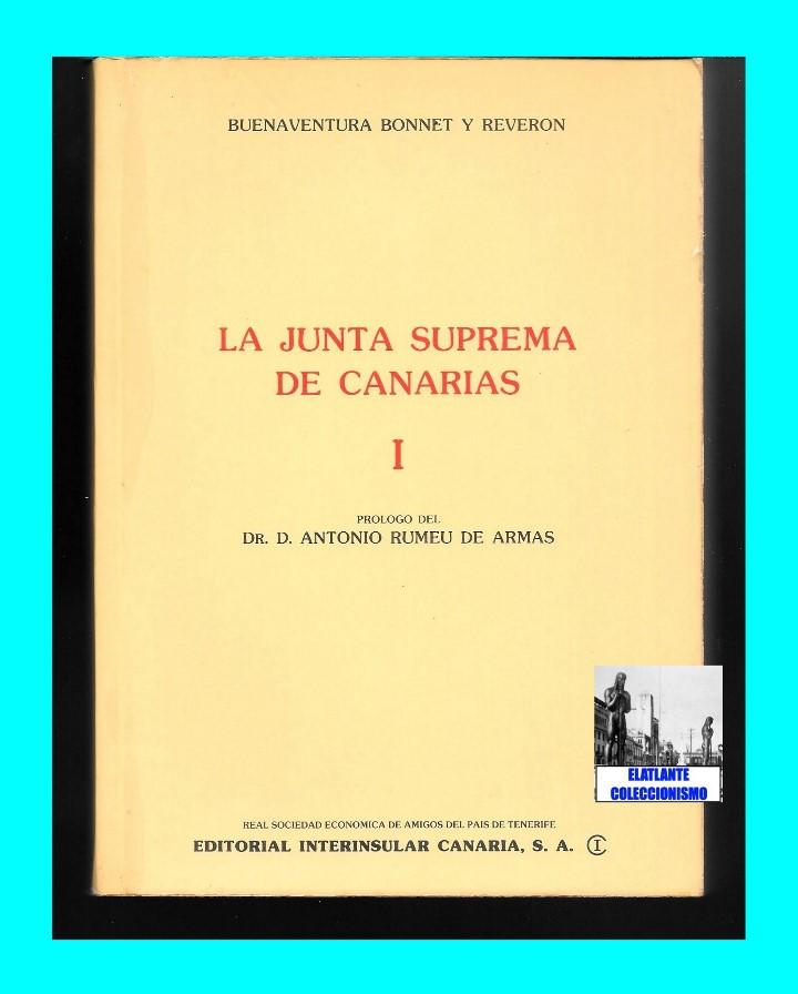 Libros de segunda mano: LA JUNTA SUPREMA DE CANARIAS I Y II BUENAVENTURA BONNET Y REVERÓN ANTONIO RUMEU DE ARMAS - HISTORIA - Foto 7 - 176523669