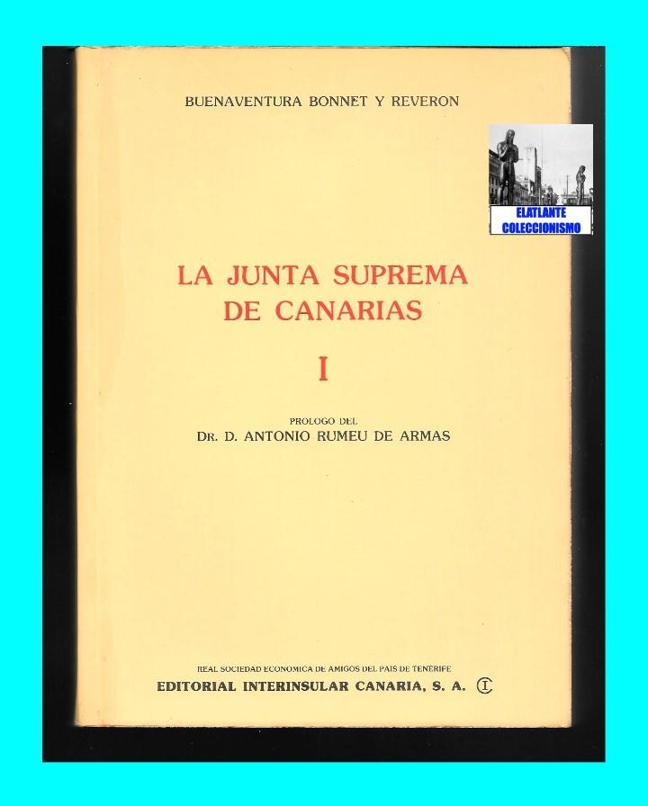 Libros de segunda mano: LA JUNTA SUPREMA DE CANARIAS I Y II BUENAVENTURA BONNET Y REVERÓN ANTONIO RUMEU DE ARMAS - HISTORIA - Foto 8 - 176523669