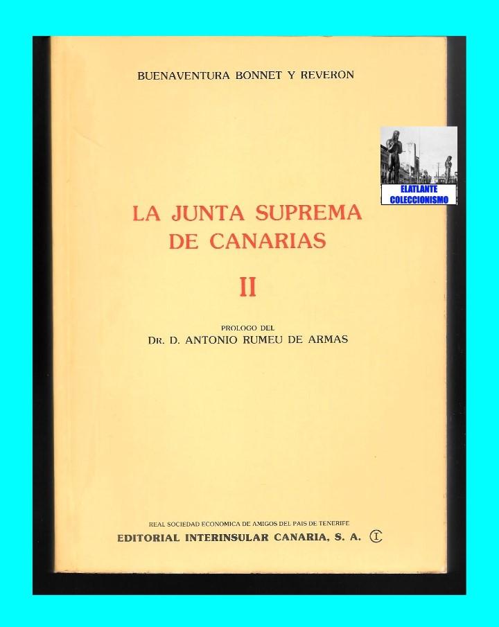 Libros de segunda mano: LA JUNTA SUPREMA DE CANARIAS I Y II BUENAVENTURA BONNET Y REVERÓN ANTONIO RUMEU DE ARMAS - HISTORIA - Foto 12 - 176523669