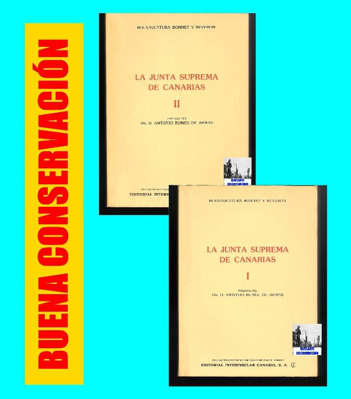 Libros de segunda mano: LA JUNTA SUPREMA DE CANARIAS I Y II BUENAVENTURA BONNET Y REVERÓN ANTONIO RUMEU DE ARMAS - HISTORIA - Foto 3 - 176523669