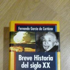 Libros de segunda mano: BREVE HISTORIA DEL SIGLO XX. FERNANDO GARCÍA DE CORTAZAR.. Lote 144741593