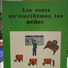 Libros de segunda mano: LES COSES QU'ESCRIBIMOS LOS NEÑOS. COLECCION ESCOLIN, Nº 17. ACADEMIA DE LA LLINGUA ASTURIANA. PRINC. Lote 109145563